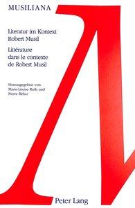 Literatur im Kontext Robert Musil. Littérature dans le contexte