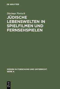 Jüdische Lebenswelten in Spielfilmen und Fernsehspielen