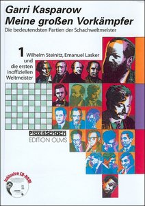 Meine großen Vorkämpfer 1. Wilhelm Steinitz / Emanuel Lasker