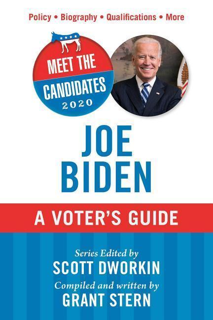 Meet the Candidates 2020: Joe Biden: A Voter\'s Guide - zum Schließen ins Bild klicken