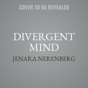 Divergent Mind: Thriving in a World That Wasn\'t Designed for Yo
