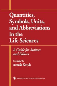 Quantities, Symbols, Units, and Abbreviations in the Life Scienc