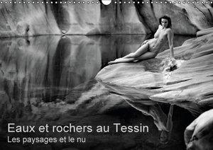 Eaux et rochers au Tessin - Les paysages et le nu (Calendrier mu