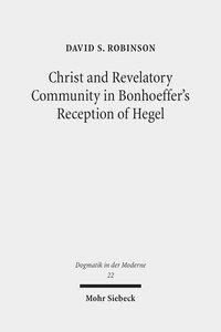 Christ and Revelatory Community in Bonhoeffer\'s Reception of He