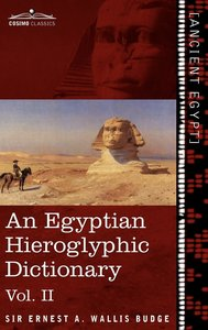 An Egyptian Hieroglyphic Dictionary (in Two Volumes), Vol.II