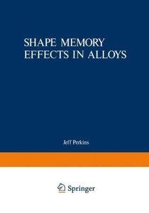 Shape Memory Effects in Alloys