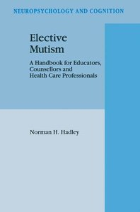 Elective Mutism: A Handbook for Educators, Counsellors and Healt