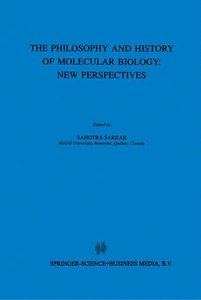 The Biology and History of Molecular Biology: New Perspectives