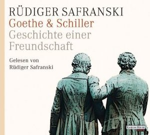 Goethe & Schiller - Geschichte einer Freundschaft