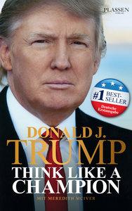 Donald J. Trump - Think like a Champion