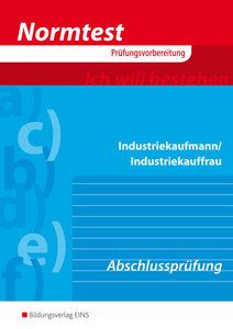 Normtest Industriekaufmann / Industriekauffrau. Vorbereitung auf