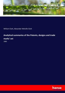 Analytical summaries of the Patents, designs and trade marks\' a