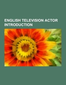 English television actor Introduction