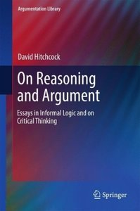 On Reasoning and Argument - Essays in Informal Logic