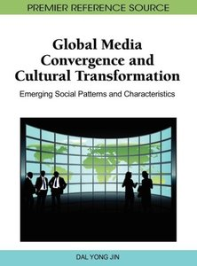 Global Media Convergence and Cultural Transformation: Emerging S