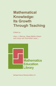 Mathematical Knowledge: Its Growth Through Teaching