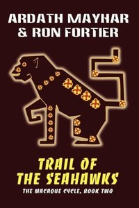 Trail of the Seahawks [The Macaque Cycle, Book Two]