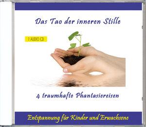 Das Tao der inneren Stille - 4 traumhafte Phantasiereisen