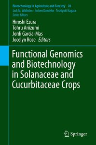 Functional Genomics and Biotechnology in Solanaceae and Cucurbit