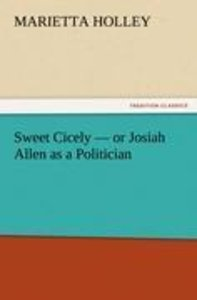 Sweet Cicely - or Josiah Allen as a Politician
