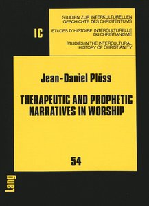 Therapeutic and Prophetic Narratives in Worship
