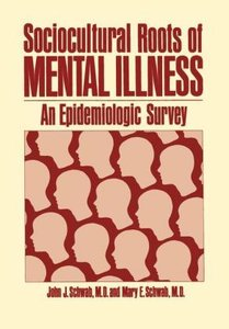 Sociocultural Roots of Mental Illness