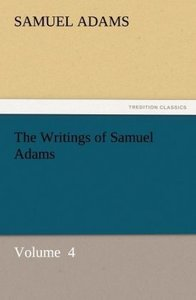 The Writings of Samuel Adams