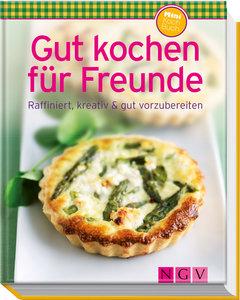 Gut kochen für Freunde (Minikochbuch)