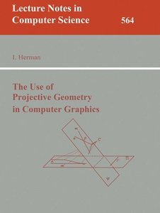The Use of Projective Geometry in Computer Graphics