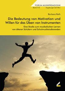Die Bedeutung von Motivation und Willen für das Üben von Instrum
