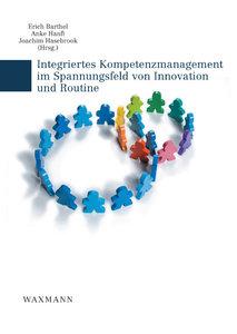 Integriertes Kompetenzmanagement im Spannungsfeld von Innovation
