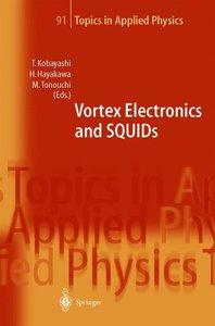 Vortex Electronics and SQUIDs