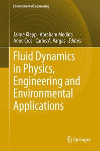Fluid Dynamics in Physics, Engineering and Environmental Applica