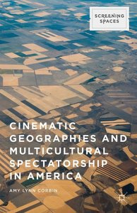 Cinematic Geographies and Multicultural Spectatorship in America