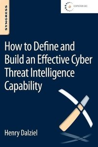 How to Define and Build an Effective Cyber Threat Intelligence C
