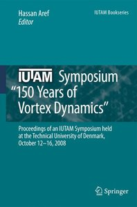 IUTAM Symposium on 150 Years of Vortex Dynamics