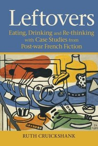 Leftovers: Eating, Drinking and Re-Thinking with Case Studies fr