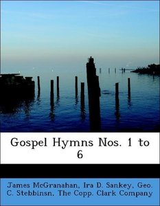 Gospel Hymns Nos. 1 to 6