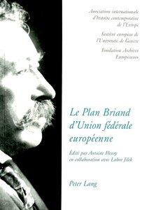 Le Plan Briand d'Union fédérale européenne. The Briand Plan of a