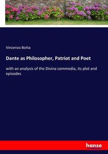 Dante as Philosopher, Patriot and Poet