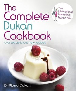 The Complete Dukan Cookbook
