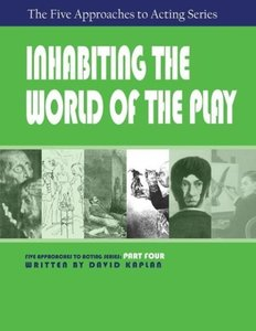 Inhabiting the World of the Play, Part Four of The Five Approach