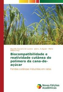 Biocompatibilidade e reatividade cutânea do polímero da cana-de-