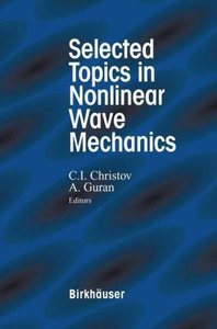 Selected Topics in Nonlinear Wave Mechanics
