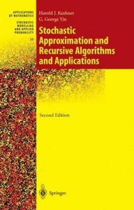 Stochastic Approximation and Recursive Algorithms and Applicatio