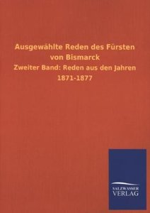 Ausgewählte Reden des Fürsten von Bismarck