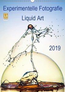 Experimentelle Fotografie Liquid Art (Wandkalender 2019 DIN A3 h