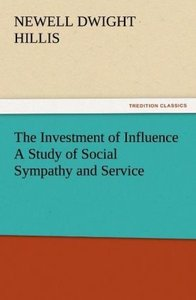 The Investment of Influence A Study of Social Sympathy and Servi