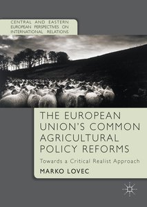 The European Union's Common Agricultural Policy Reforms