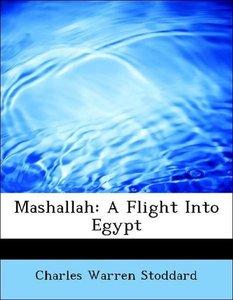 Mashallah: A Flight Into Egypt